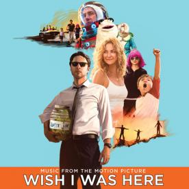Get Excited for the Wish I Was Here Soundtrack!