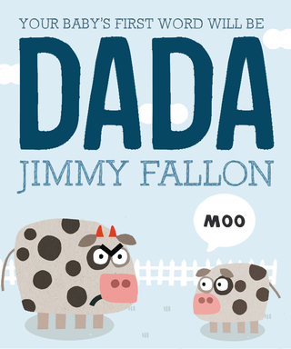 "How to Own ""Dada's Day"" with Jimmy Fallon's New Children's Book"