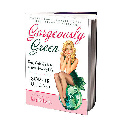 Gorgeously Green, Sophie Uliano, Julia Roberts, green guide, green reads