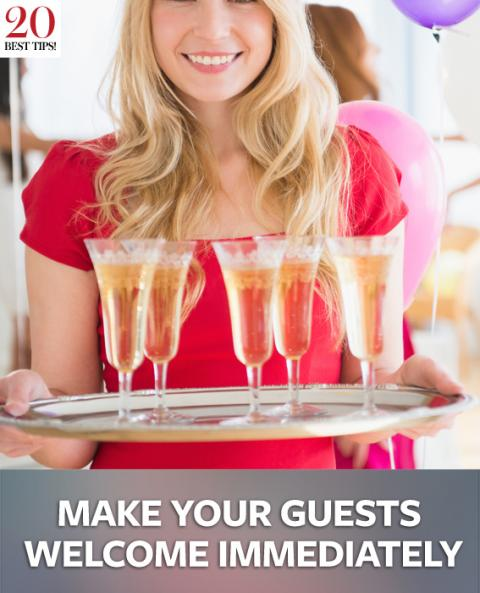 20 Tips for Party Planning - MAKE YOUR GUESTS WELCOME IMMEDIATELY