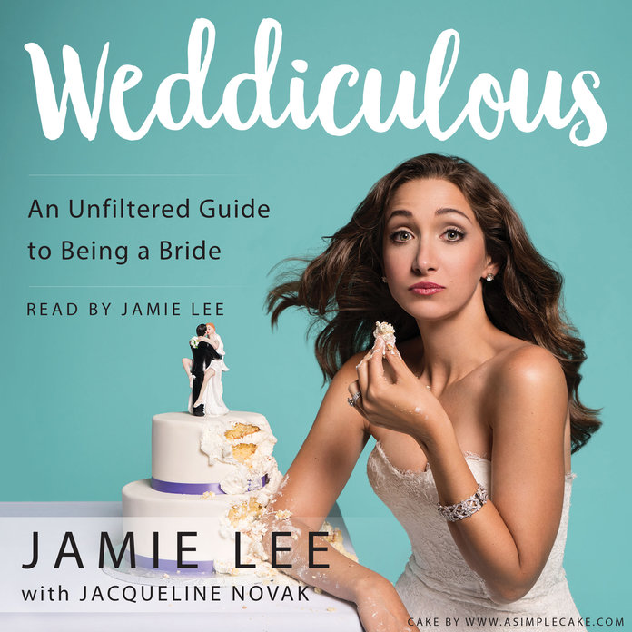 Weddiculous, by Jamie Lee and Jacqueline Novak