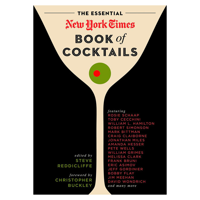 The Essential New York Times Book of Cocktails by Steve Reddicliffe