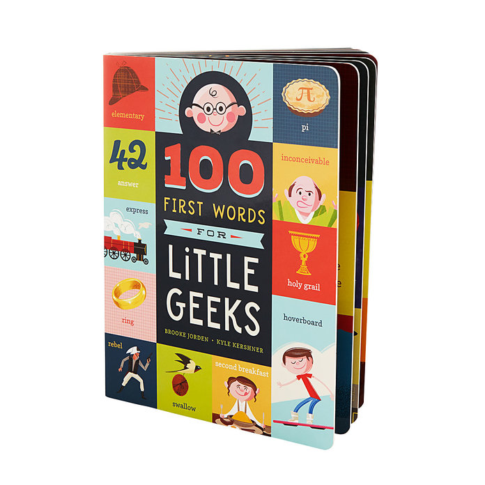 100 First Words for Little Geeks by Brooke Jorden and Kyle Kirshner