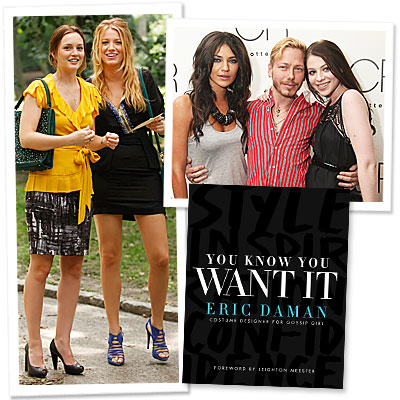 Gossip Girl Costumer Eric Daman Knows What We Want!