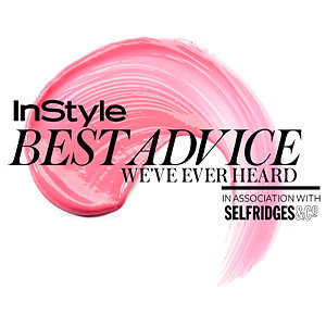 InStyle hits Selfridges to hear the best advice YOU'VE ever heard!