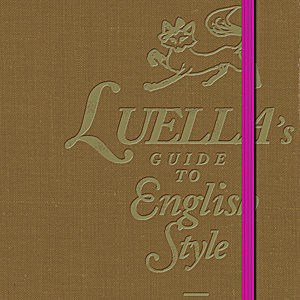 Luella's guide to English style!