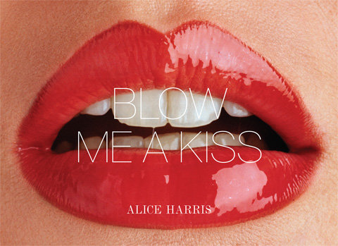 Blow Me a Kiss by Alice Harris